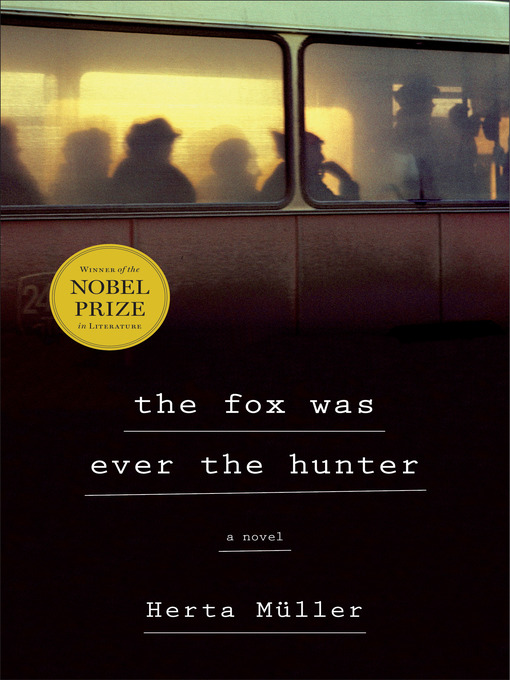 Title details for The Fox Was Ever the Hunter by Herta Müller - Available