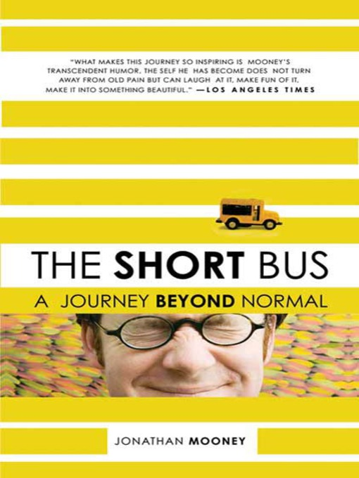 Title details for The Short Bus by Jonathan Mooney - Available