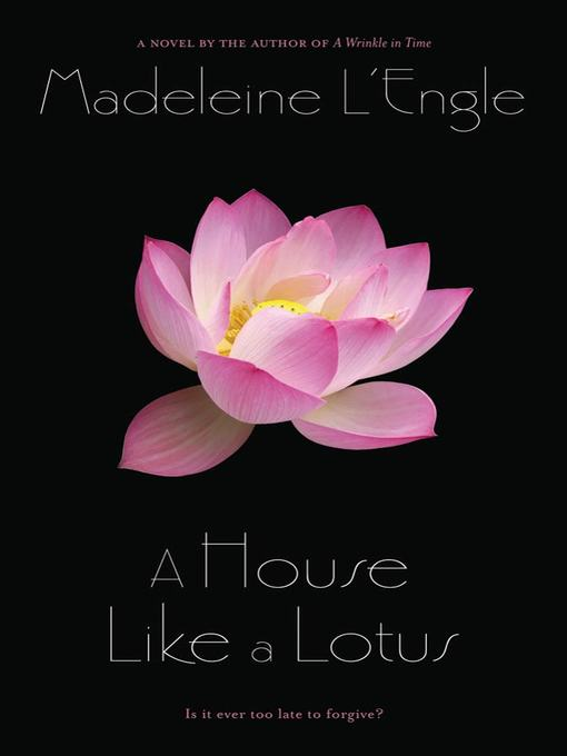 Title details for A House Like a Lotus by Madeleine L'engle - Available