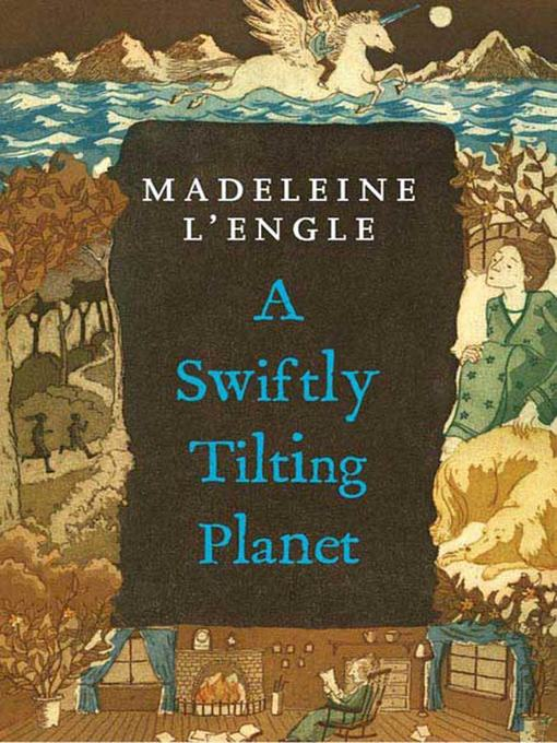 Title details for A Swiftly Tilting Planet by Madeleine L'engle - Wait list