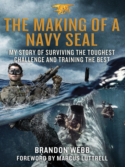 Title details for The Making of a Navy SEAL by Brandon Webb - Available