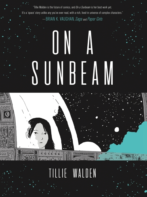 Title details for On a Sunbeam by Tillie Walden - Available