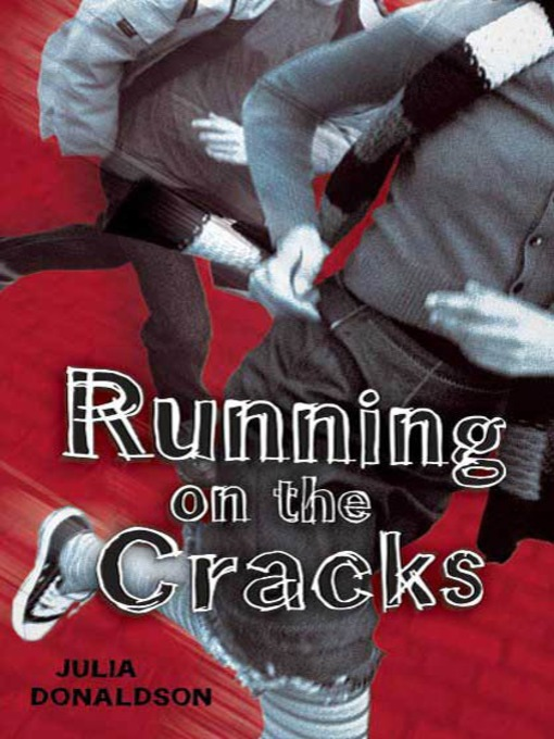 Title details for Running on the Cracks by Julia Donaldson - Available