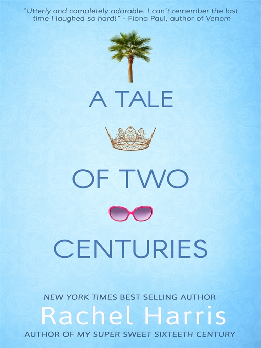 Title details for A Tale of Two Centuries by Rachel Harris - Wait list