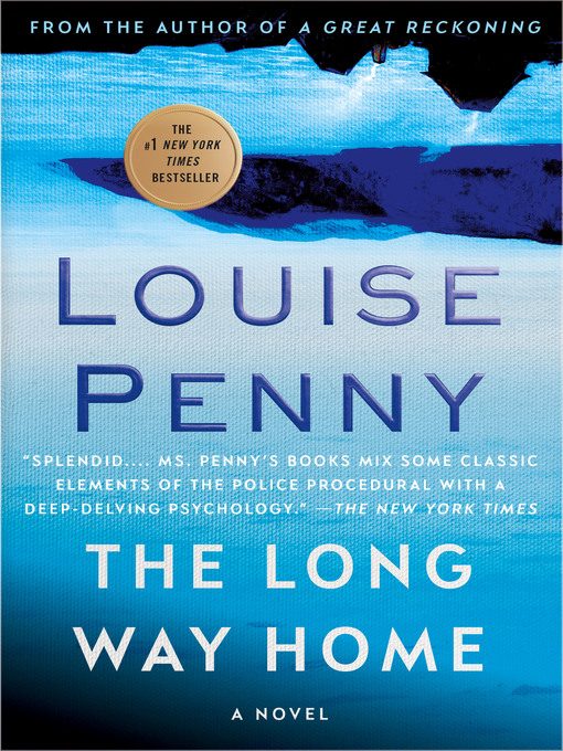 Title details for The Long Way Home by Louise Penny - Wait list