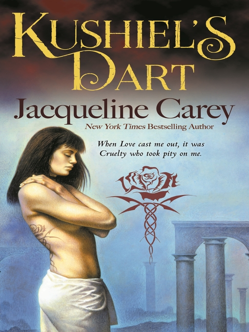 Title details for Kushiel's Dart by Jacqueline Carey - Wait list