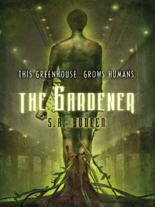 Title details for The Gardener by S. A. Bodeen - Available