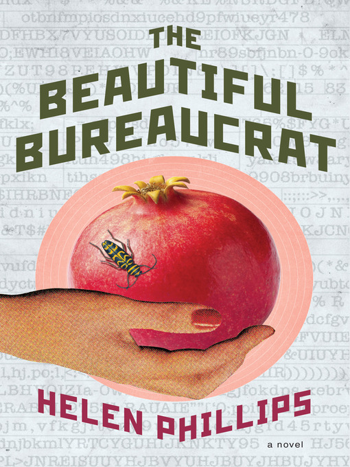 Title details for The Beautiful Bureaucrat by Helen Phillips - Wait list