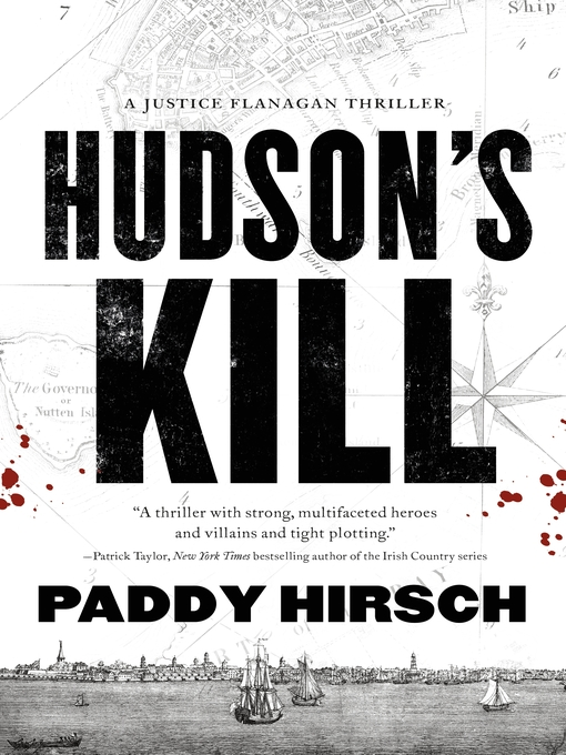Title details for Hudson's Kill--A Justice Flanagan Thriller by Paddy Hirsch - Available