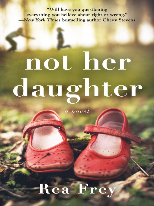 Title details for Not Her Daughter by Rea Frey - Wait list