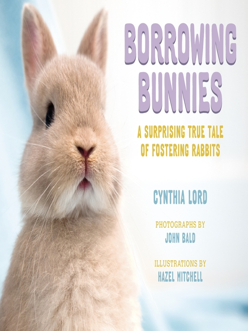Title details for Borrowing Bunnies by Cynthia Lord - Wait list