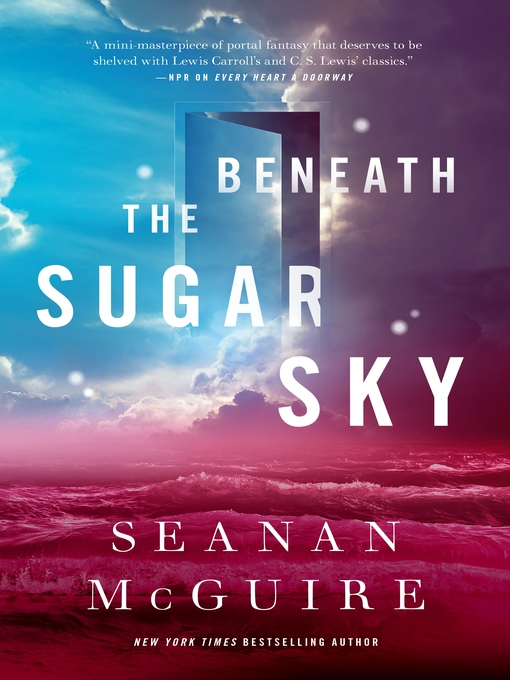 Title details for Beneath the Sugar Sky by Seanan McGuire - Wait list
