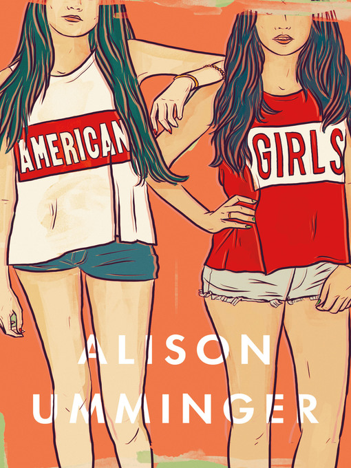 Title details for American Girls by Alison Umminger - Available