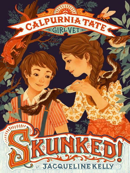 Title details for Skunked! Calpurnia Tate, Animal Doctor in Training by Jacqueline Kelly - Wait list