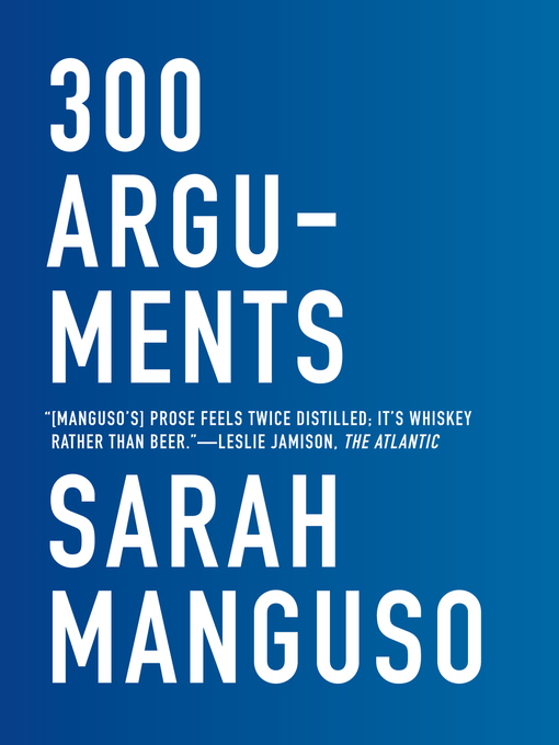 Title details for 300 Arguments by Sarah Manguso - Available