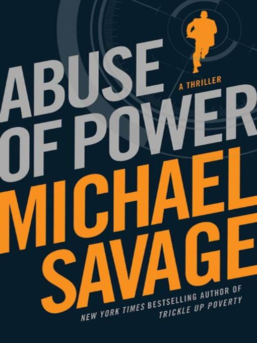 Title details for Abuse of Power by Michael Savage - Wait list
