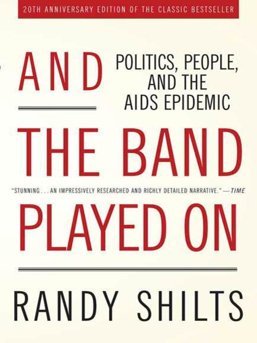 Title details for And the Band Played On by Randy Shilts - Available