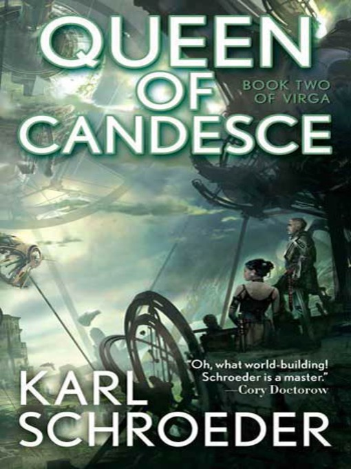 Title details for Queen of Candesce by Karl Schroeder - Wait list