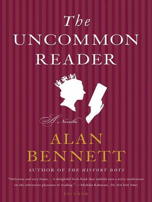 Title details for The Uncommon Reader by Alan Bennett - Available