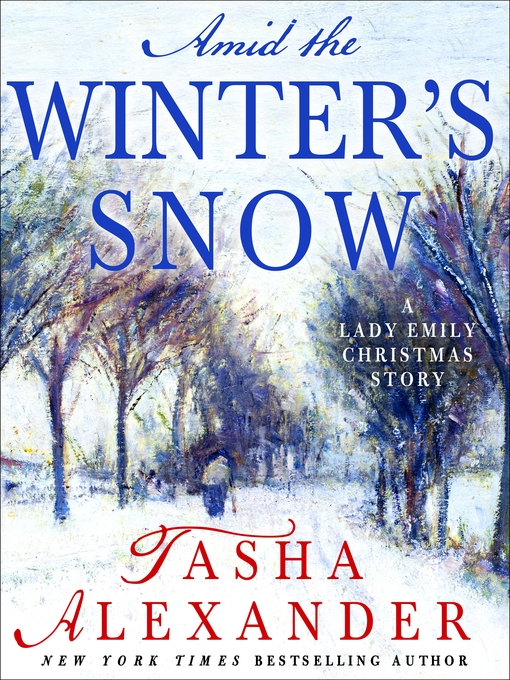 Title details for Amid the Winter's Snow by Tasha Alexander - Available