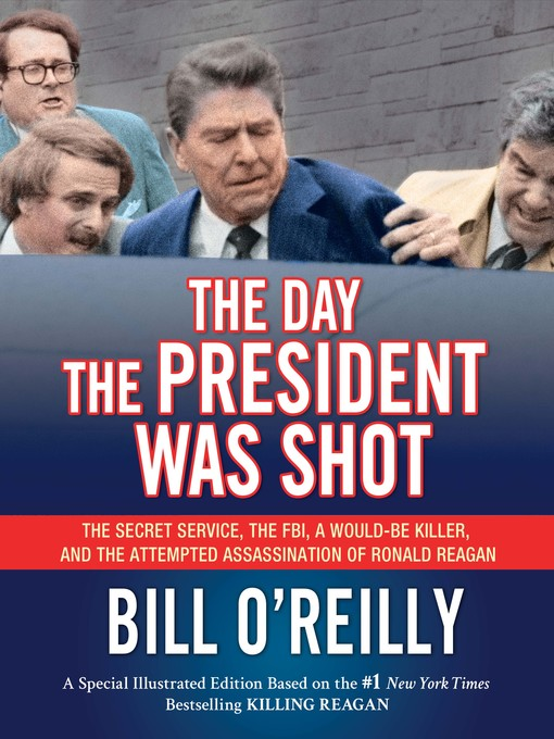 Title details for The Day the President Was Shot by Bill O'Reilly - Available