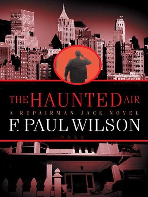 Title details for The Haunted Air by F. Paul Wilson - Available