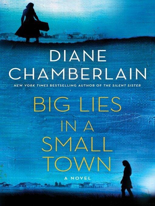 Title details for Big Lies in a Small Town by Diane Chamberlain - Wait list
