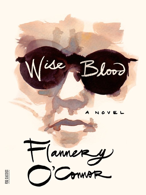 Title details for Wise Blood by Flannery O'Connor - Wait list