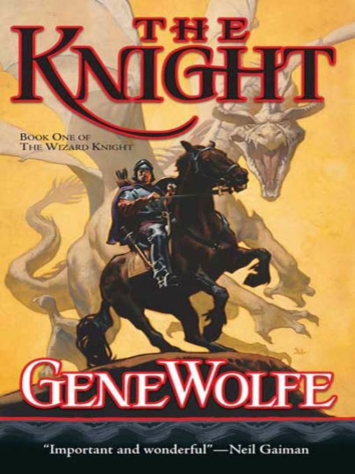 Title details for The Knight by Gene Wolfe - Available
