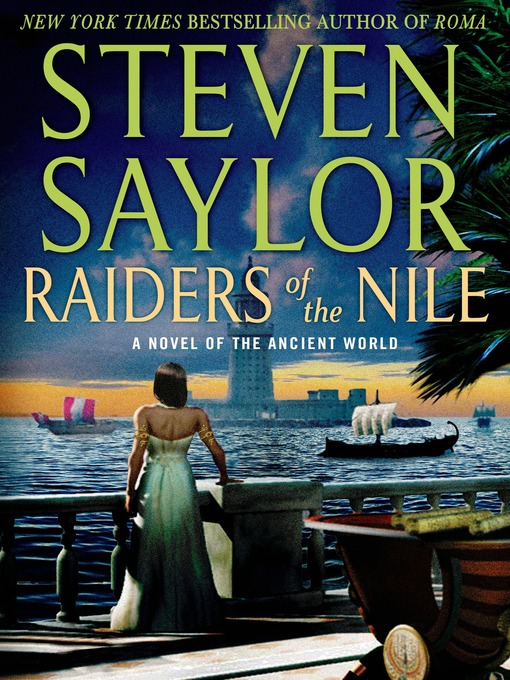 Title details for Raiders of the Nile--A Novel of the Ancient World by Steven Saylor - Available