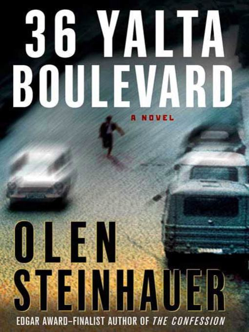 Title details for 36 Yalta Boulevard by Olen Steinhauer - Available