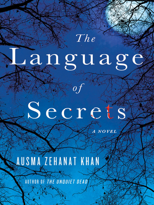 Title details for The Language of Secrets by Ausma Zehanat Khan - Available