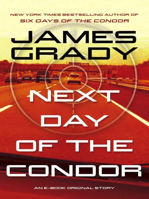 Title details for Next Day of the Condor by James Grady - Wait list