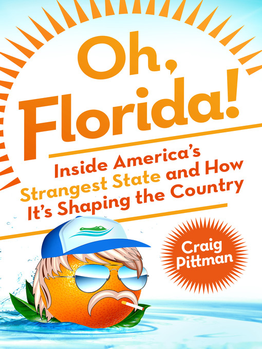 Title details for Oh, Florida! by Craig Pittman - Wait list