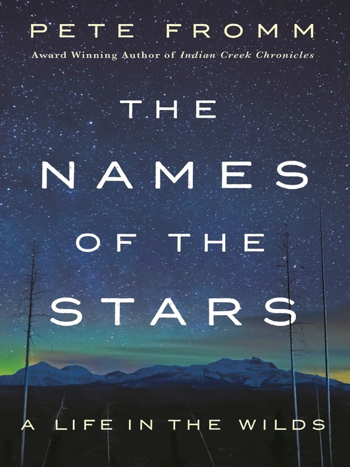 Title details for The Names of the Stars by Pete Fromm - Wait list