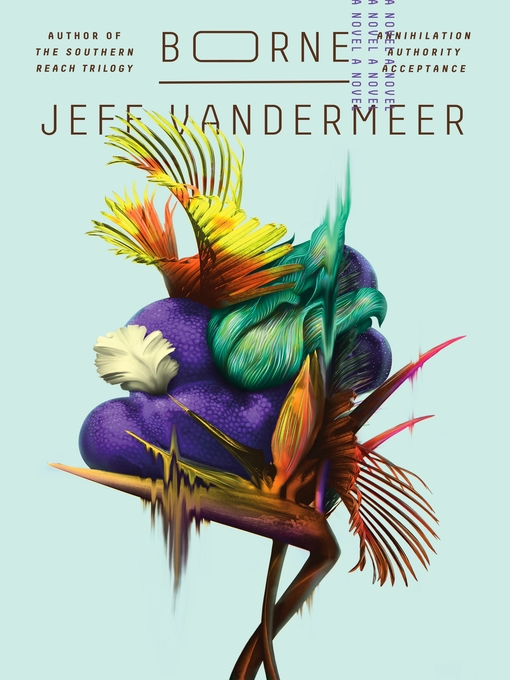 Title details for Borne by Jeff VanderMeer - Wait list
