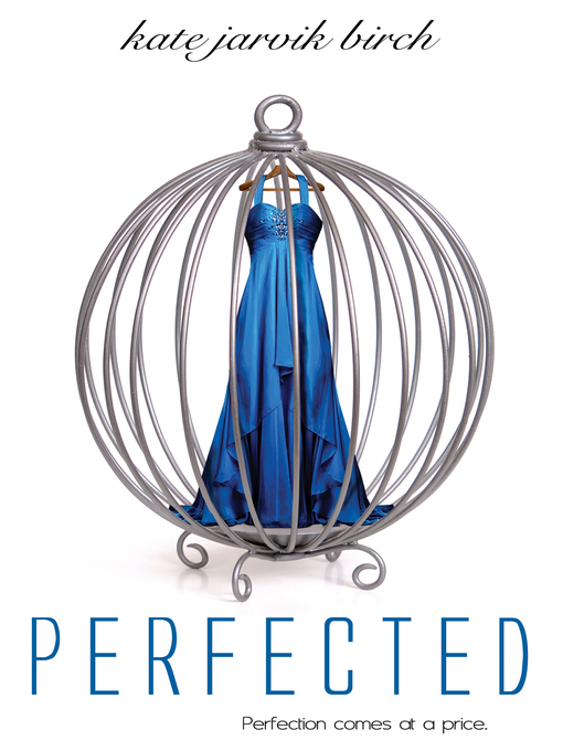 Title details for Perfected by Kate Jarvik Birch - Available