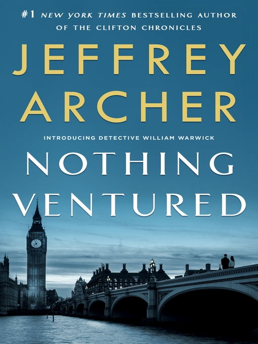 Title details for Nothing Ventured by Jeffrey Archer - Wait list