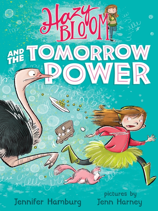 Title details for Hazy Bloom and the Tomorrow Power by Jennifer Hamburg - Wait list