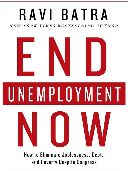 Title details for End Unemployment Now by Ravi Batra - Wait list