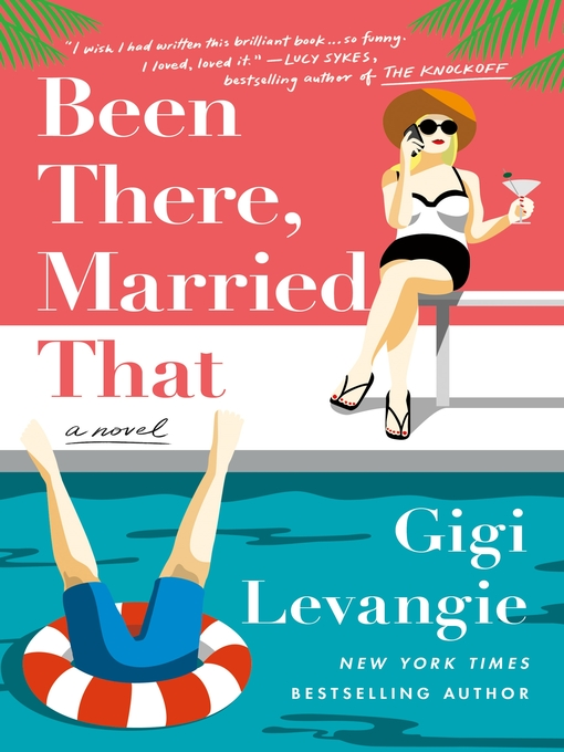 Title details for Been There, Married That by Gigi Levangie - Available
