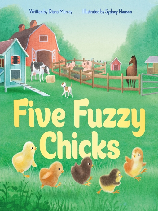 Title details for Five Fuzzy Chicks by Diana Murray - Available