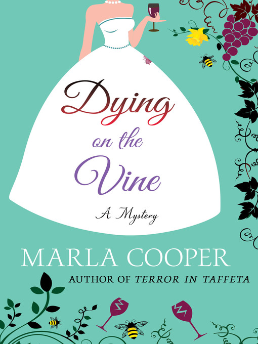 Title details for Dying on the Vine by Marla Cooper - Wait list