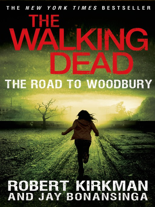 Title details for The Walking Dead: The Road to Woodbury by Robert Kirkman - Available