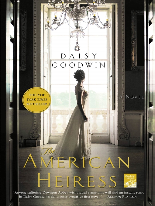 Title details for The American Heiress by Daisy Goodwin - Wait list