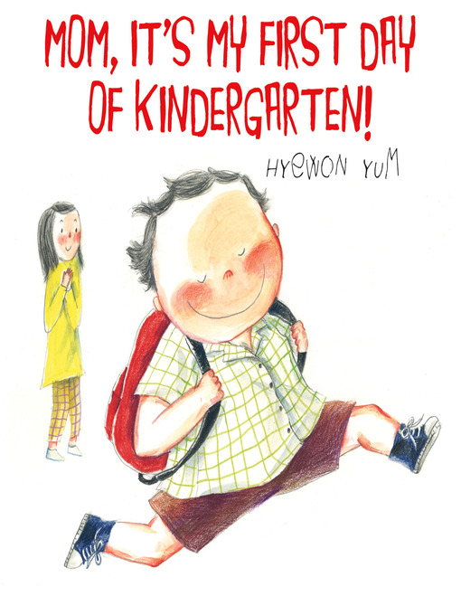Title details for Mom, It's My First Day of Kindergarten! by Hyewon Yum - Available