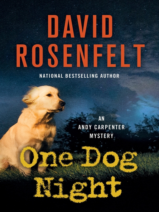 Title details for One Dog Night by David Rosenfelt - Available