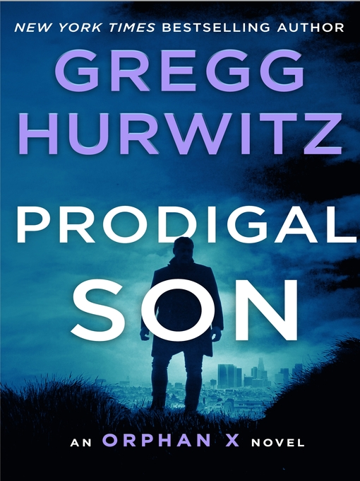 Title details for Prodigal Son by Gregg Hurwitz - Available
