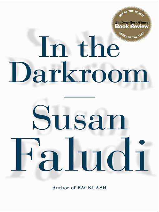 Title details for In the Darkroom by Susan Faludi - Available