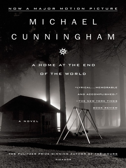 Title details for A Home at the End of the World by Michael Cunningham - Available